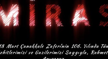 "18 Mart ÇAnakkale Zaferi Anma Tanıtım Fimi ""Miras"""